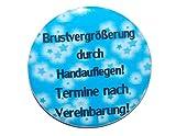 Lustiger Spruch: Brustvergrößerung durch Handauflegen- Varianten: Button 50mm Kühlschrankmagnet 50mm Flaschenöffner 59mm Taschenspiegel 59mm