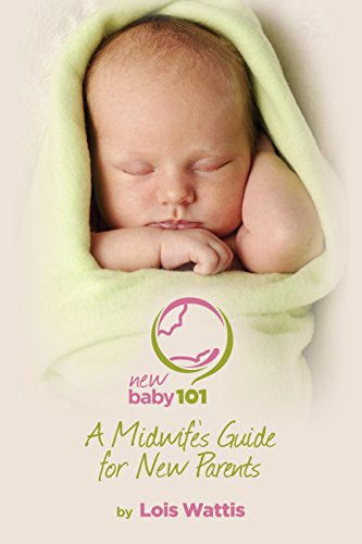 new-baby-101-a-midwifes-guide-for-new-parents-english-edition