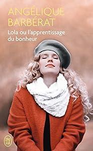 """Afficher """"Lola ou L'apprentissage du bonheur"""""""