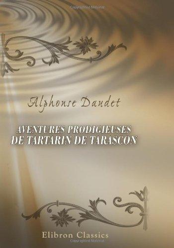 Portada del libro Aventures prodigieuses de Tartarin de Tarascon by Alphonse Daudet (2001-04-11)