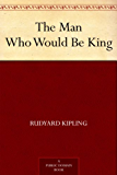 The Man Who Would Be King (English Edition)