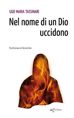 Nel nome di un Dio uccidono (Dietrofont) por Ugo M. Tassinari