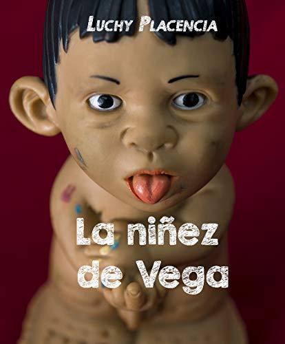 La niñez de Vega de Luchy Placencia