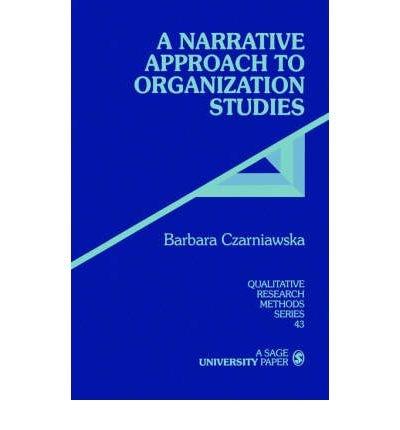 [(A Narrative Approach to Organization Studies)] [ Edited by Barbara Czarniawska ] [February, 1998]