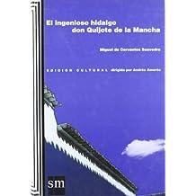 El ingenioso hidalgo don Quijote de la Mancha: Edición cultural