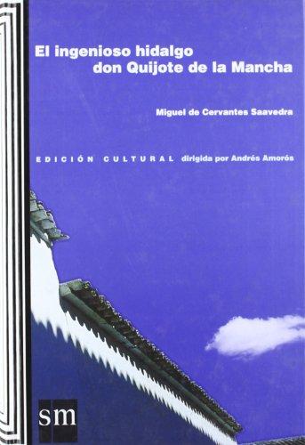 El ingenioso hidalgo don Quijote de la Mancha: Edición cultural por Ediciones SM