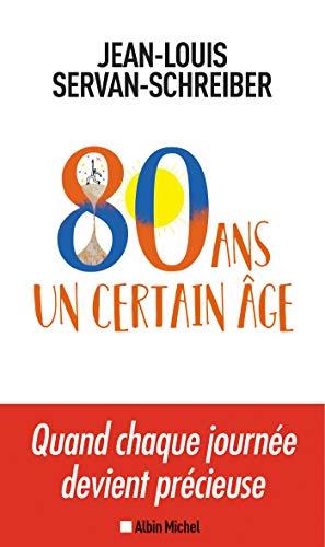 80 ans un certain âge (A.M. SOCIETE) par Albin Michel