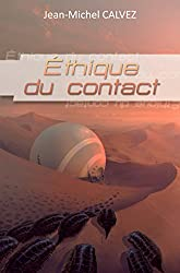 Ethique du contact: Roman de science-fiction (Les mondes d'Atria)