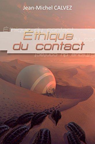 Ethique du contact: Roman de science-fiction (Les mondes d'Atria)