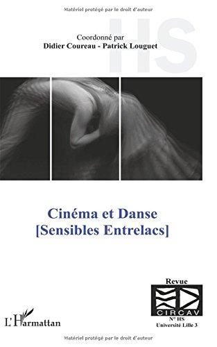 Cinema et Danse Sensibles Entrelacs par Didier Coureau