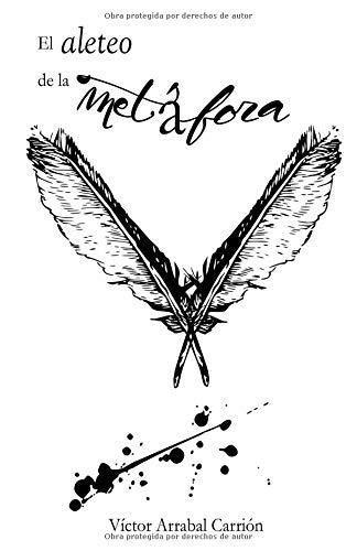 El aleteo de la metáfora por Víctor Arrabal Carrión
