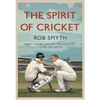 [SPIRIT OF CRICKET] by (Author)Smyth, Rob on May-21-10