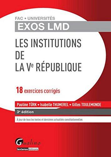Exos LMD - Les institutions de la Ve Rpublique, 3me Ed