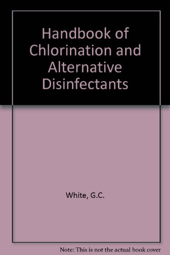 Handbook of Chlorination and Alternative Disinfectants