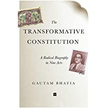 The Transformative Constitution: A Radical Biography in Nine Acts