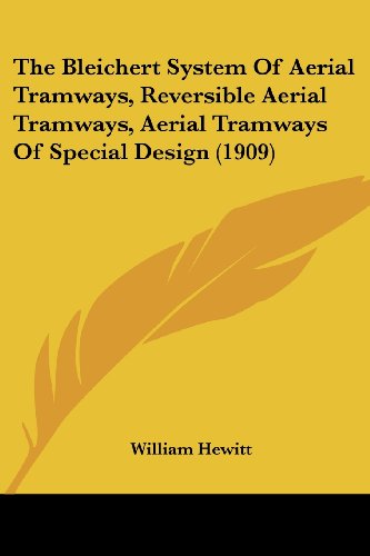 The Bleichert System of Aerial Tramways, Reversible Aerial Tramways, Aerial Tramways of Special Design (1909)