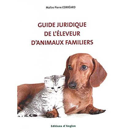 Guide juridique de l'éleveur d'animaux familiers