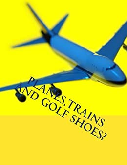 Planes,Trains and Golf Shoes? (Imagistories) by [DeMarco, Jolie]