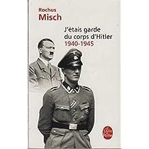 Broché - J étais garde du corps d hitler 1940-1945
