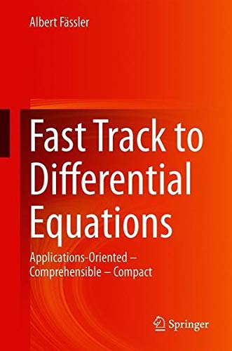 Fast Track to Differential Equations: Applications-Oriented – Comprehensible – Compact