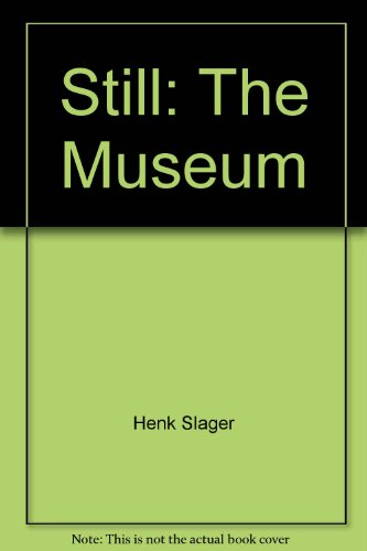 Still: The Museum por Henk Slager