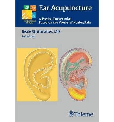 Ear Acupuncture: A Precise Pocket Atlas Based on the Works of Nogier/Bahr (Complementary Medicine (Thieme Paperback)) (Paperback) - Common