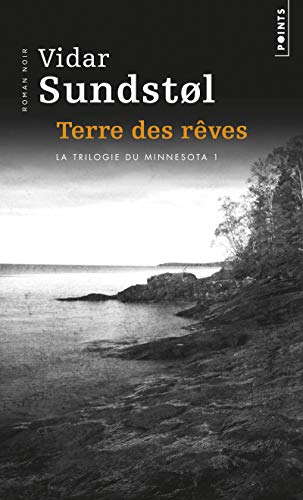 Terre des rêves tome 1 - La trilogie du Minnesota