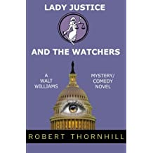 Lady Justice And The Watchers (Volume 8) by Robert Thornhill (2012-04-09)