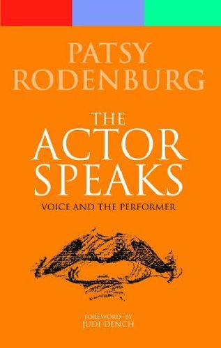 The Actor Speaks: Voice and the Performer (Performance Books) by Patsy Rodenburg (1-Jan-1900) Paperback