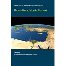 Thonis-Heracleion in Context (Oxford Centre for Maritime Archaeology Monographs)