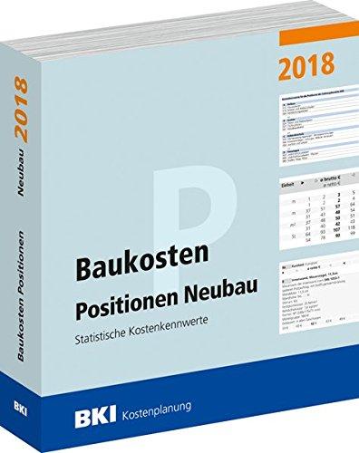BKI Baukosten Positionen Neubau 2018: Statistische Kostenkennwerte Positionen (Teil 3)