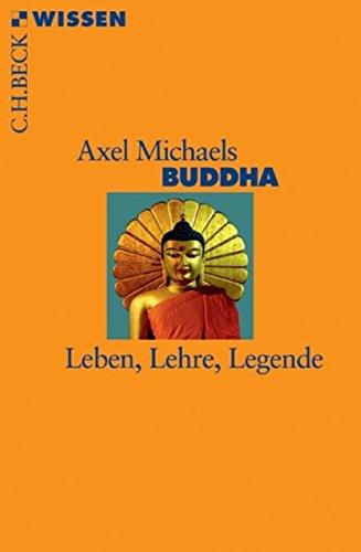 Buddha: Leben, Lehre, Legende
