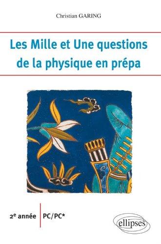 Les Mille et Une questions de la physique en prpa 2e anne PC/PC*