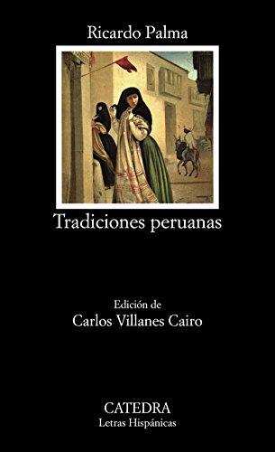 Tradiciones peruanas: (Selección) (Letras Hispánicas) por Ricardo Palma