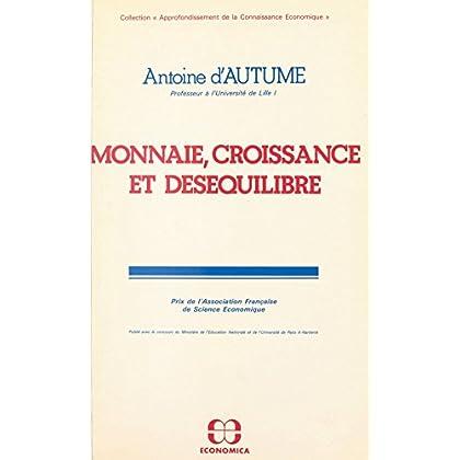 Monnaie, croissance et déséquilibre (Collection 'Approfondissement de la connaissance économique')