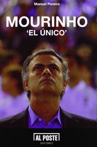 Mourinho: El único (Al Poste) por Manuel Pereira