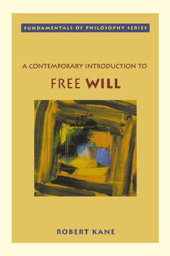 A Contemporary Introduction to Free Will (Fundamentals of Philosophy Series)