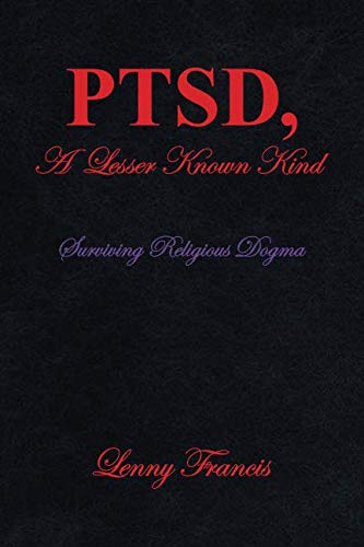 PTSD, A Lesser Known Kind: Surviving Religious Dogma