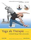 Yoga als Therapie: Individuelle Übungen finden und anwenden