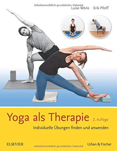 Yoga als Therapie: Individuelle Übungen finden und anwenden -
