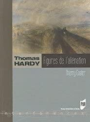 Thomas Hardy : Figures de l'aliénation