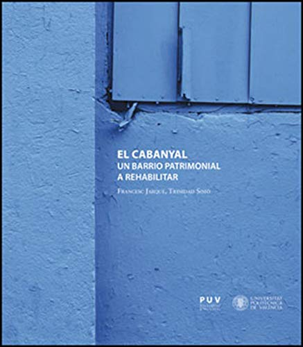 El Cabanyal: Un barrio patrimonial a rehabilitar
