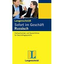 Sofort im Geschäft Russisch: Fachwortschatz und Sprachführer für Geschäftsgespräche, Deutsch und Russisch