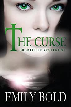 Breath of Yesterday (The Curse Series Book 2) (English Edition) von [Bold, Emily]