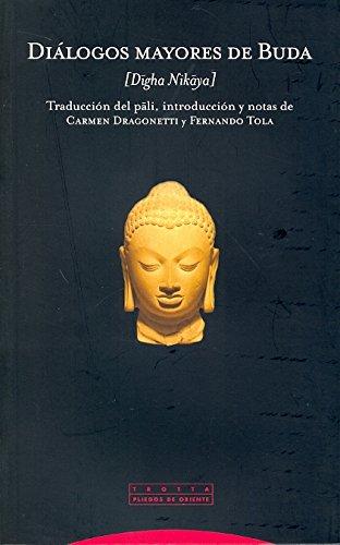 Diálogos mayores de Buda: [Dhiga Nikaya] (Pliegos de Oriente)