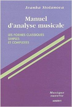Manuel d'analyse musicale. Les formes classiques simples et complexes de Ivanka Stoanova ( 1 fvrier 1996 )