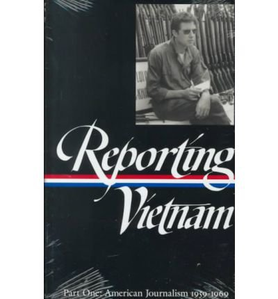 [(Reporting Vietnam Part One: American Journalism 1959-1969)] [Author: Milton J Bates] published on (October, 1998)