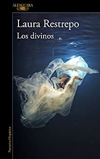 Los Divinos par Laura Restrepo