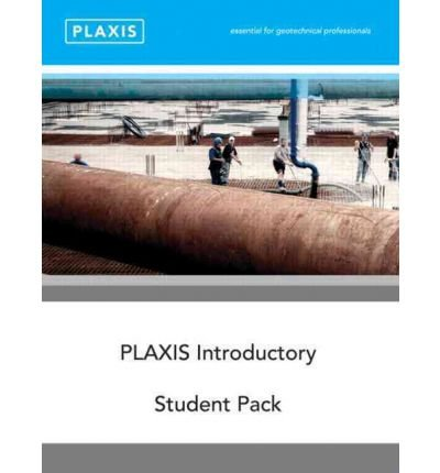 plaxis-introductory-student-pack-and-tutorial-manual-2010-edited-by-r-b-j-brinkgreve-edited-by-w-m-s