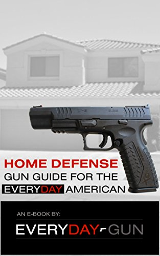 Home Defense Gun Guide For The Everyday American (English Edition)